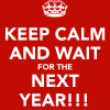 keep-calm-and-wait-for-the-next-year